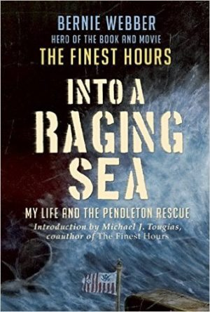 Into The Raging Sea by Bernie Webber