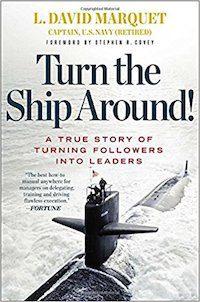 Turn the Ship Around! Book On Naval Leadership